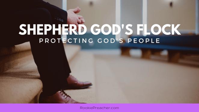 Shepherd God's Flock: Protecting God's People