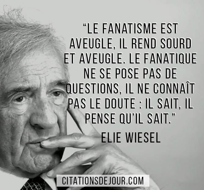 Citation d' Elie Wiesel sur le fanatisme