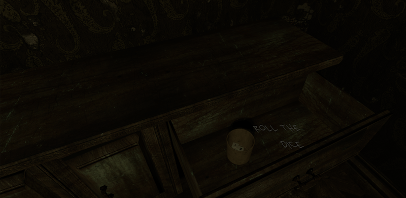 """In-game screen shot of a dimly lit cabinet. A drawer is open and containing a cup of dice. Beside the dice the words """"ROLL THE DICE"""" appear in blocky chalk writing."""