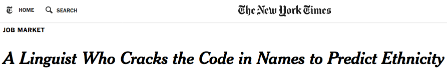 "Screenshot of the headline from The New York Times: ""A linguist who cracks the code in names to predict ethnicity."""