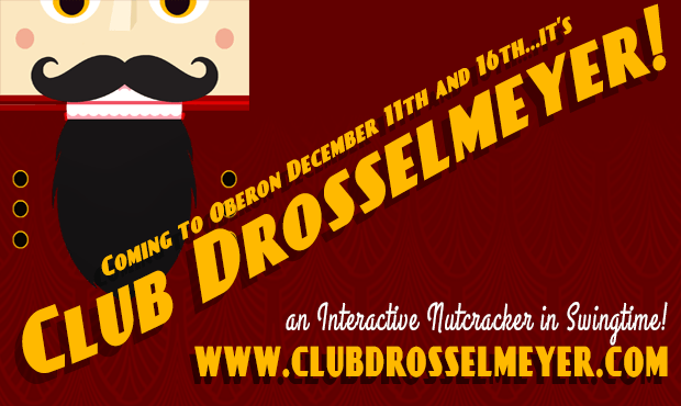 """Image of a nutcracker. Text reads: """"Club Drosselmeyer Coming to Oberon December 11th and 16th. An interactive Nutcracker in Swingtime!"""""""