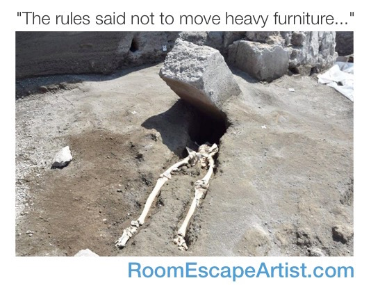 "A skeleton crushed by a stone pillar reads, ""The rules said not to move heavy furniture..."""