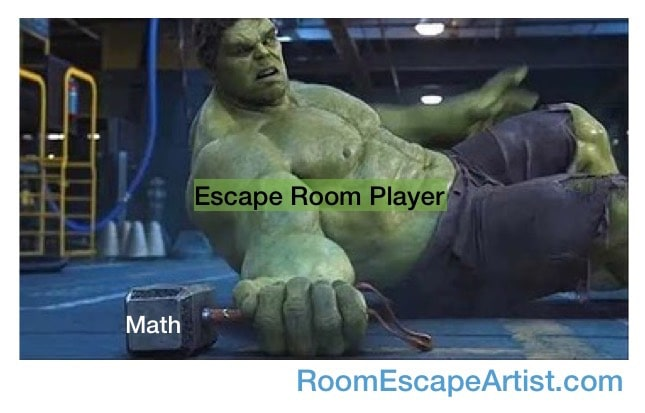 "The Hulk struggling to lift Thor's hammer. Hulk is labeled, ""Escape Room Player."" The hammer is labeled, ""Math."""