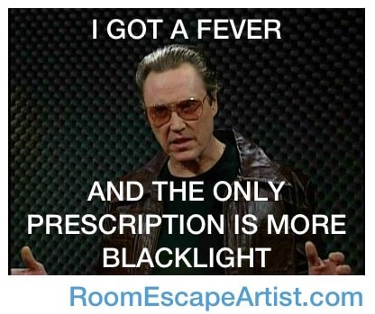 """Christopher Walken cowbell meme reads, """"I got a fever and the only prescription is more blacklight."""""""