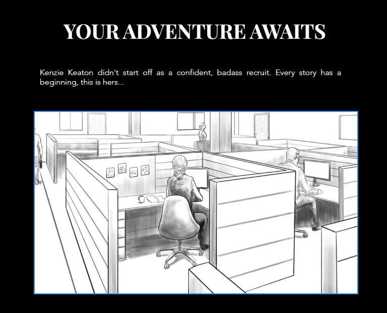 """Illustration of a bored office worker in a cubical, captioned, """"Kenzie Keaton didn't start off as a confident, badass recruit. Every story has a beginning, this is hers..."""""""