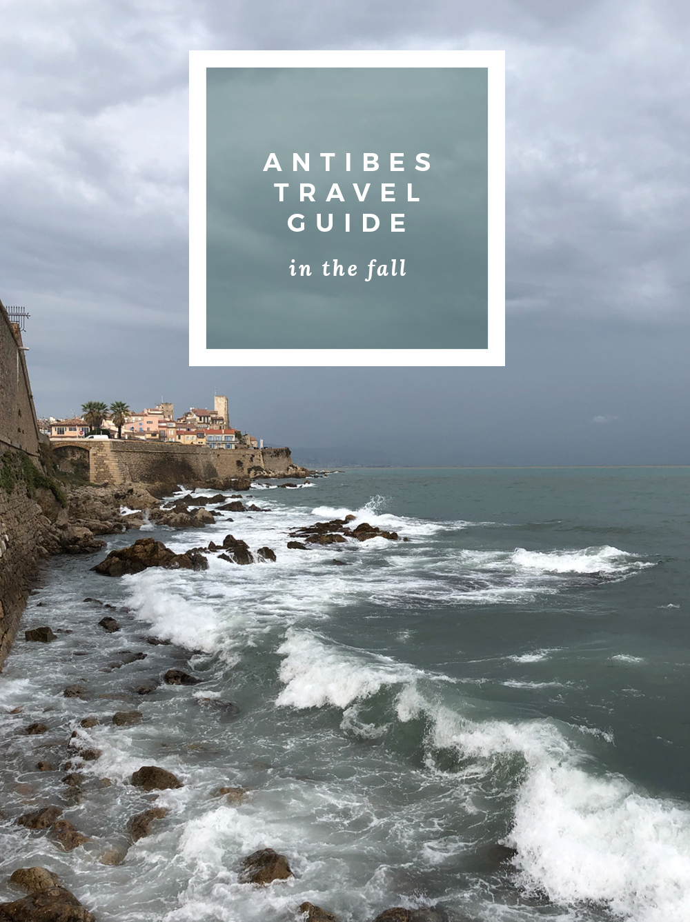 Antibes (French Riviera) Travel Guide - roomfortuesday.com
