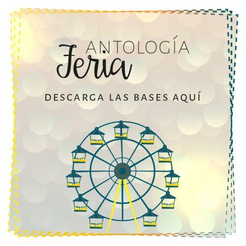 """La imagen está compuesta por una noria con tonos amarillos y azules, y un fondo con círculos, simulando luces. El texto pone """"Antología Feria"""" y """"Descarga las bases pinchando aquí""""."""