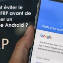 Comment Éviter D'être Bloqué Par Le Frp Avant De Réinitialiser Un Téléphone Android