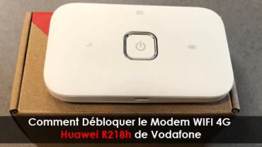 Comment Débloquer Le Modem Wifi 4g Huawei R218h De Vodafone
