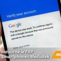 Comment Contourner La Vérification Des Comptes Google Ou Frp Sur Tous Smartphones Mediatek Sc2