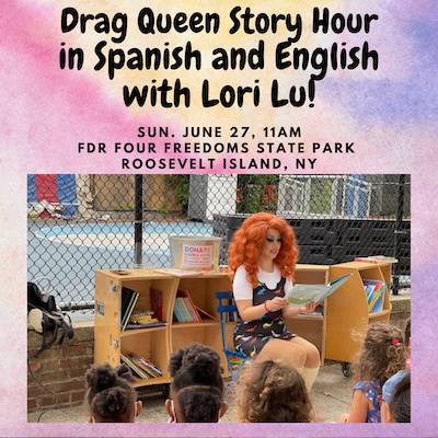 Free Sunday,  Drag Queen Story Hour – In Spanish & English – with Lori Lu, FDR Four Freedoms Park