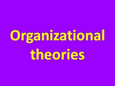 Organizational theories