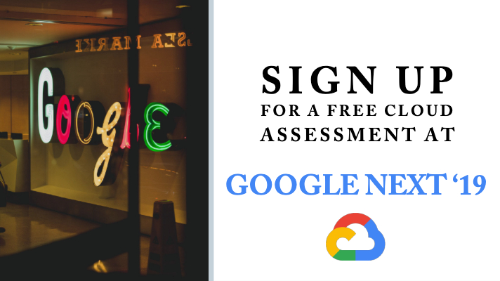 Sign up for a Free Cloud Assessment at Google Next '19