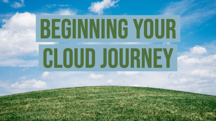 Beginning Your Cloud Journey: Foundations