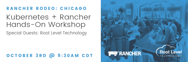 Rancher Rodeo Chicago - Kubernetes + Rancher Hands-On Workshop
