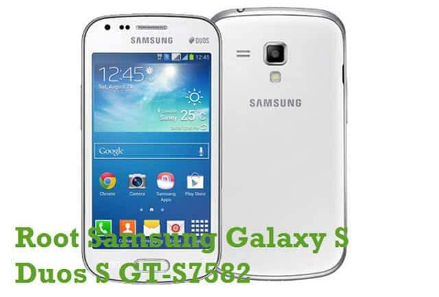 How To Root Samsung Galaxy S Duos 2 GT-S7582