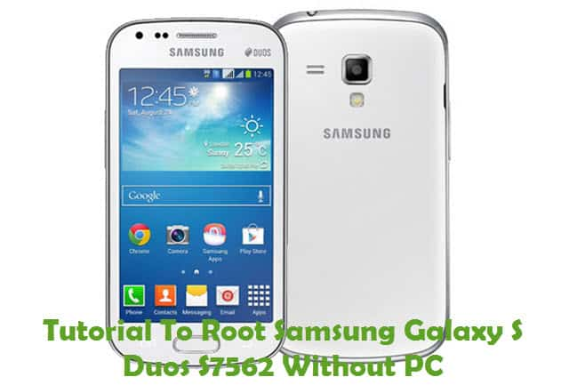 How To Root Samsung Galaxy S Duos (GT-S7562) Without PC