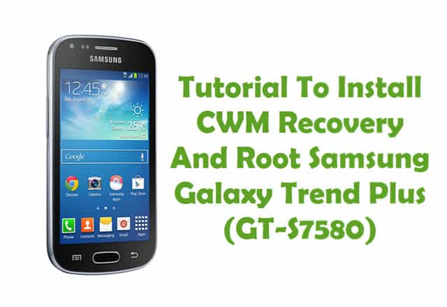How To Flash CWM Recovery And Root Samsung Galaxy Trend Plus