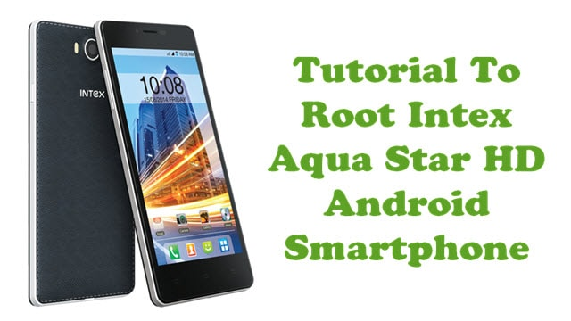 How To Root Intex Aqua Star HD Android Smartphone