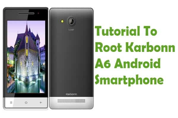 How To Root Karbonn A6 Android Smartphone Using iRoot