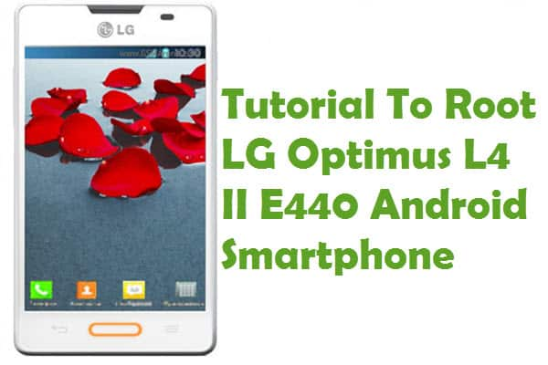 How To Root LG Optimus L4 II E440 Android Smartphone