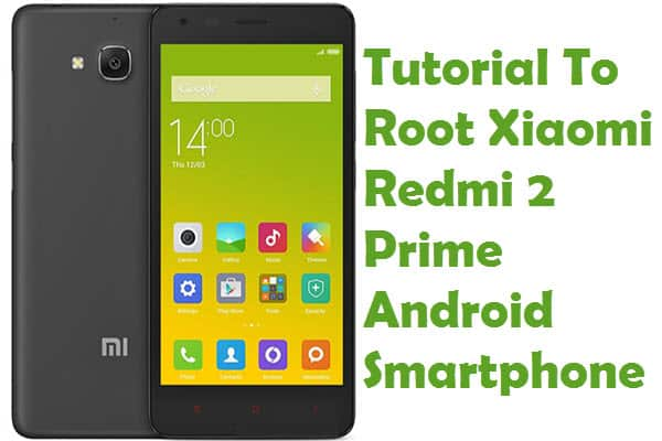How To Root Xiaomi Redmi 2 Prime Android Smartphone