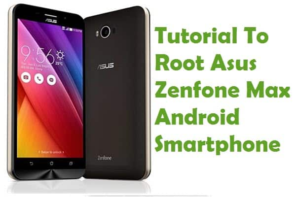 How To Root Asus Zenfone Max Android Smartphone