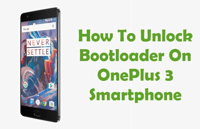 How To Unlock Bootloader On OnePlus 3 Smartphone
