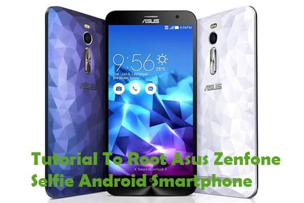 How To Root Asus Zenfone Selfie Android Smartphone
