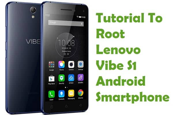 How To Root Lenovo Vibe S1 Android Smartphone