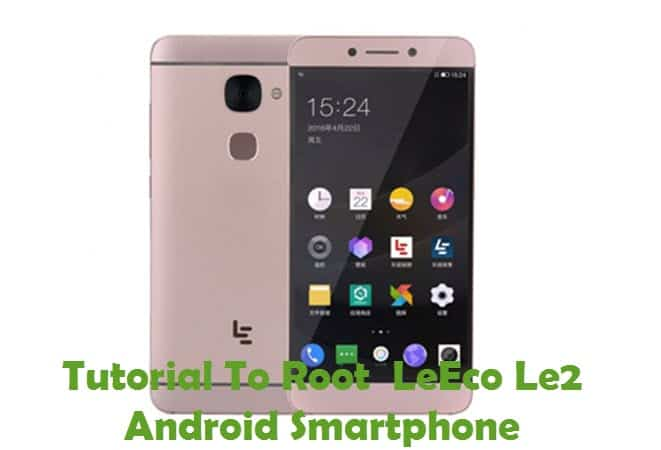How To Root LeEco Le2 Android Smartphone Using Framaroot
