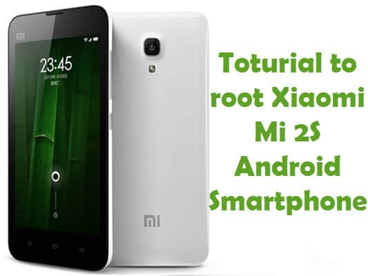 How To Root Xiaomi Mi 2S Android Smartphone Using Framaroot