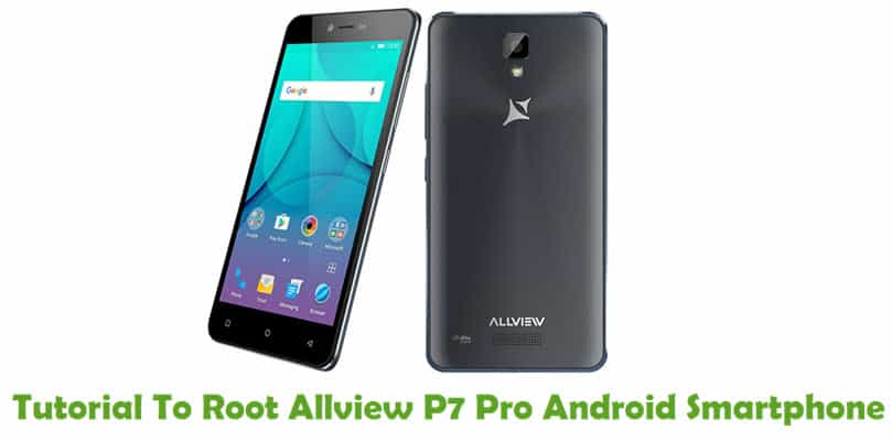 How To Root Allview P7 Pro Android Smartphone