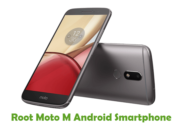 How To Root Moto M Android Smartphone