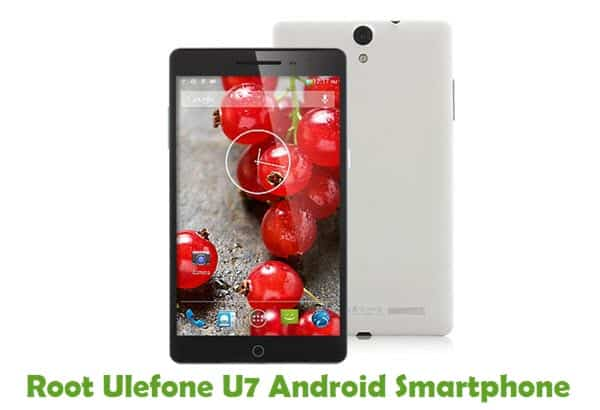 How To Root Ulefone U7 Android Smartphone