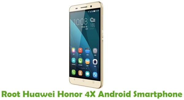 How To Root Huawei Honor 4X Android Smartphone