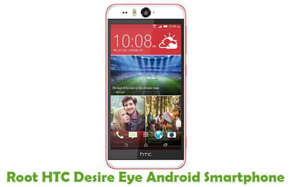 How To Root HTC Desire Eye Android Smartphone