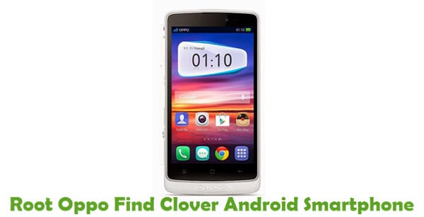 How To Root Oppo Find Clover Android Smartphone