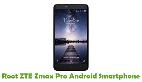 How To Root ZTE Zmax Pro Android Smartphone