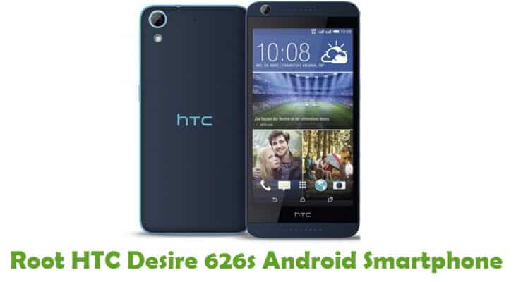 How To Root HTC Desire 626s Android Smartphone