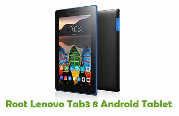 How To Root Lenovo Tab3 8 Android Tablet