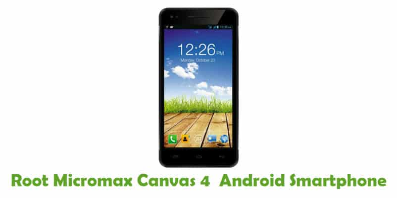 How To Root Micromax Canvas 4 Android Smartphone