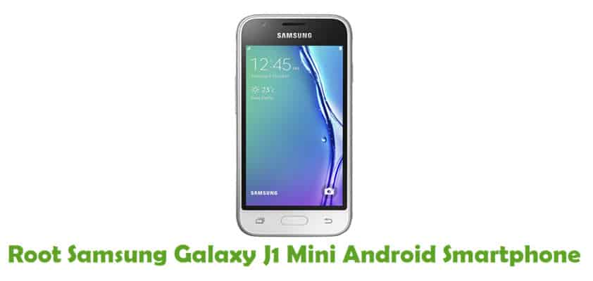 How To Root Samsung Galaxy J1 Mini Android Smartphone