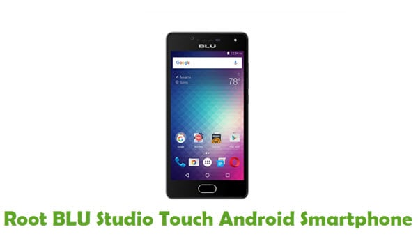 How To Root BLU Studio Touch Android Smartphone