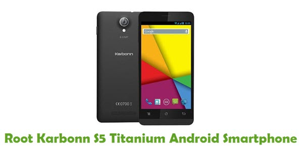 How To Root Karbonn S5 Titanium Android Smartphone