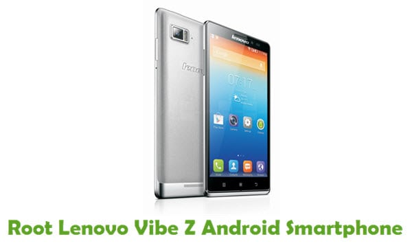How To Root Lenovo Vibe Z Android Smartphone