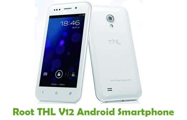 How To Root THL V12 Android Smartphone