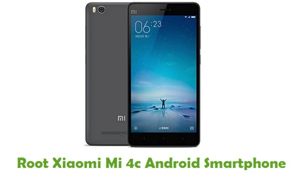 How To Root Xiaomi Mi 4c Android Smartphone