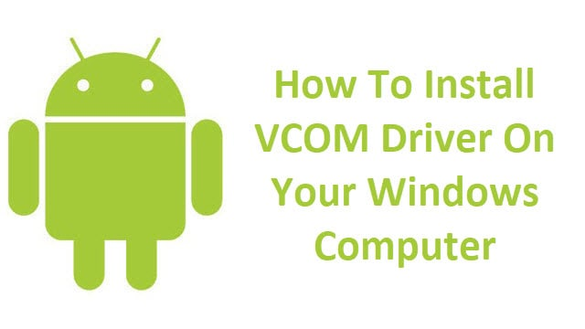 Install VCOM Driver On Your Windows Computer