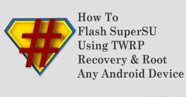 Flash SuperSU using TWRP Recovery